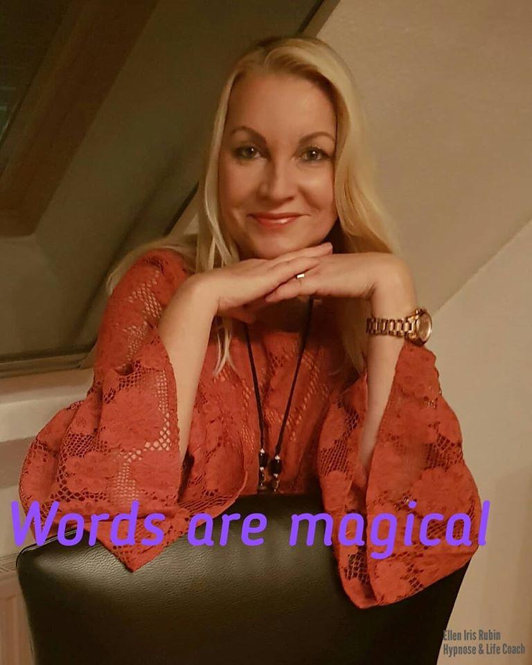 Words are magical   Hypnose Coaching Aachen   Ellen Iris Rubin